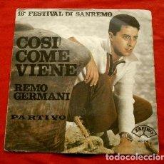 Discos de vinilo: REMO GERMANI (SINGLE 1966) XVI FESTIVAL SANREMO 66 - COSI COME VIENE. Lote 119379051