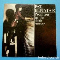 Discos de vinilo: PAT BENATAR (SINGLE 1981) PROMISES IN THE DARK (PROMESAS EN LA OSCURIDAD) - ELVIS GENIUS - PRECIOUS. Lote 119394051