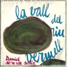 Dischi in vinile: DANIEL SE'N VA SORTIR - LA VALL DEL RIU VERMELL - CONCÈNTRIC - 1971. Lote 119424471