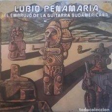 Discos de vinilo: LUBIO PEÑAMARIA – EL EMBRUJO DE LA GUITARRA SUDAMERICANA (ED.: ESPAÑA, 1982). Lote 119493271
