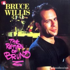 Discos de vinilo: BRUCE WILLIS ?– THE RETURN OF BRUNO (ED.: UK, 1987). Lote 119493387