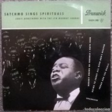 Discos de vinilo: LOUIS ARMSTRONG & LYN MURRAY CHORUS. SATCHMO SINGS SPIRITUALS. NOBODY KNOWS DE TROUBLE + 3. ..1957. Lote 119512963