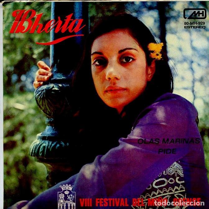 BHERTA / OLAS MARINAS / PIDE (VIII FESTIVAL DEL MIÑO ORENSE (SINGLE 1972) (Música - Discos - Singles Vinilo - Otros Festivales de la Canción)