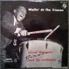 Discos de vinilo: LIONEL HAMPTON AND HIS ORCHESTRA. WAILIN' AT THE TRIANON/ LOVE FOR SALE. PHILIPS, HOLLAND 1956 EP. Lote 119517771