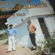 Discos de vinilo: MARCOS Y TOLO - MELODIES MENORQUINES - BCD 1980 - FIRMADO POR LOS ARTISTAS. Lote 119519451