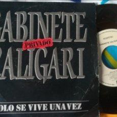 Discos de vinilo: GABINETE CALIGARI SOLO SE VIVE UNA VEZ SINGLE PROMO. Lote 119539408