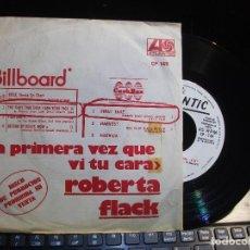 Discos de vinilo: ROBERTA FLACK LA PRIMERA VEZ QUE VI TU CARA SINGLE SPAIN 1972 PDELUXE. Lote 119562731