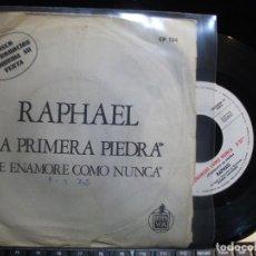 Discos de vinilo: RAPHAEL LA PRIMERA PIEDRA SINGLE SPAIN 1972 PDELUXE. Lote 119568663