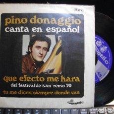 Discos de vinilo: PINO DONAGGIO QUE EFECTO ME HARA-S REMO 70 SINGLE SPAIN 1970 PDELUXE. Lote 119569791