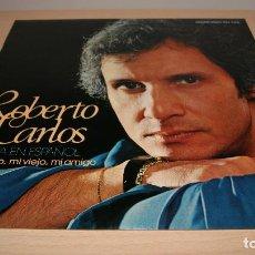 Discos de vinilo: ROBERTO CARLOS – (CANTA EN ESPAÑOL) MI QUERIDO, MI VIEJO, MI AMIGO- LP VINILO 1980. Lote 119586887