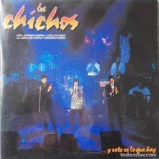 Discos de vinilo: LOS CHICHOS: ... Y ESTO ES LO QUE HAY . Lote 119612059