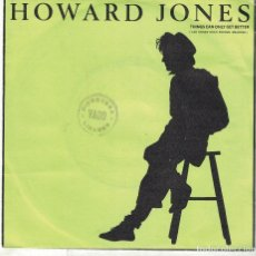 Discos de vinilo: HOWARD JONES - THINGS CAN ONLY GET BETTER / WHY LOOK FOR THE KEY (SINGLE ESPAÑOL, WEA 1985). Lote 119613715