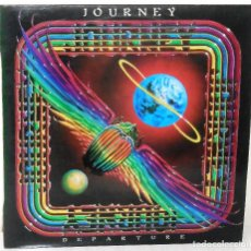 Discos de vinilo: JOURNEY - DEPARTURE C B S - 1980 + SINGLE - COMO TU QUIERAS- . Lote 119657951