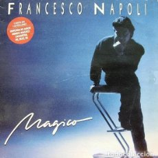 Discos de vinilo: FRANCESCO NAPOLI ?– MAGICO (ED.: ESPAÑA, 1988). Lote 119774487