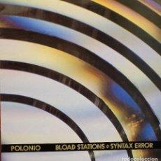 Discos de vinilo: BLOAD STATIONS SYNTAX ERROR - POLONIO *. Lote 119865311