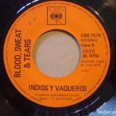 Discos de vinilo: BLOOD SWEAT & TEARS - LISA ESCUCHAME + INDIOS Y VAQUEROS - SINGLE CBS - 1972. Lote 119879447