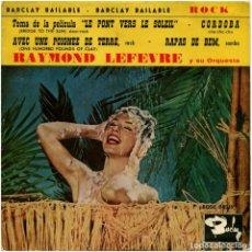 Discos de vinilo: RAYMOND LEFEVRE ORQ. - TEMA DE LE PONT VERS LE SOLEIL - EP SPAIN 1961 - BARCLAY. Lote 119931695