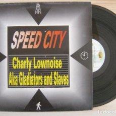 Discos de vinilo: CHARLY LOWNOISE AKA GLADIATORS AND SLAVES - SPEED CITY - MAXISINGLE 45 - ESPAÑOL 1993 - MAX. Lote 119960699