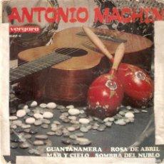 Discos de vinilo: VENDO SINGLE DE ANTONIO MACHIN, AÑO 1967 (MAS INFORMACIÓN EN 2ª FOTO EN EL INTERIOR).. Lote 119967919