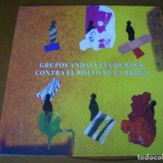 Discos de vinilo: LP : GRUPOS ANDALUCES DE ROCK CONTRA EL ROLLO DE LA DROGA / RARO EX. Lote 119990035