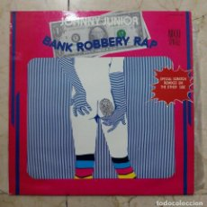Discos de vinilo: MAXI SINGLE JOHNNY JUNIOR - BANK ROBBERY RAP - ZAFIRO 1985. Lote 119991651