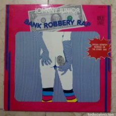 Discos de vinilo: MAXI SINGLE JOHNNY JUNIOR - BANK ROBBERY RAP - ZAFIRO 1985. Lote 119991995