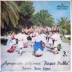 Discos de vinilo: AGRUPACION FOLKLORICA ROQUE NUBLO – CANARIAS SUS BAILES Y SUS CANCIONES 3 (ED.:. Lote 120007155