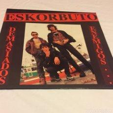 Discos de vinilo: ESKORBUTO - DEMASIADOS ENEMIGOS (LA POLLA RECORDS, RIP, CICATRIZ, KORTATU, MCD). Lote 120010234