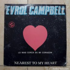 Discos de vinilo: MAXI SINGLE EVROL CAMPBELL - NEAREST TO MY HEART - SONIC 1983. Lote 120026355
