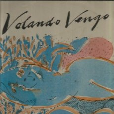 Discos de vinilo: VOLANDO VENGO. Lote 120026375