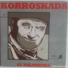 Discos de vinilo: KORROSCADA - 43 VOLUMENES (OTRA BOTELLA/GOITIK BEHERA) - SINGLE - 1988 R2 PRODUCIIONES. Lote 120079631