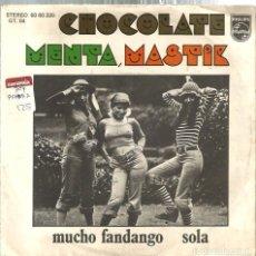 Discos de vinilo: SG CHOCOLATE MENTA MASTIK CANTAN EN ESPAÑOL : MUCHO FANDANGO + SOLA ( EXCELENTE SONIDO !!!! ). Lote 120094235