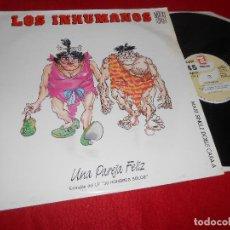 Discos de vinilo: LOS INHUMANOS UNA PAREJA FELIZ/ME DUELE LA CARA DE SER TAN GUAPO 12 MX 1988 ZAFIRO . Lote 120145431