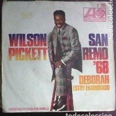 Discos de vinilo: WILSON PICKETT SAN REMO 68 DEBORAH-ESTOY ENAMORADO. Lote 119384135