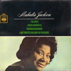 Discos de vinilo: MAHALIA JACKSON, EP, YO CREO (I BELIEVE) + 3, AÑO 1964. Lote 120163719
