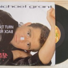 Discos de vinilo: MICHAEL GRANT - DON´T TURN YOUR BACK - MAXISINGLE 45 - ESPAÑOL 1988 - MAX. Lote 120224855