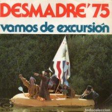 Discos de vinilo: DESMADRE 75, SG, VAMOS DE EXCURSION + 1, AÑO 1976. Lote 120231075