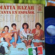 Discos de vinilo: MATIA BAZAR CANTA EN ESPAÑOL SOLO TU SINGLE 1978. Lote 120242060