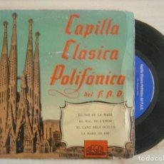 Discos de vinilo: CAPILLA CLASICA POLIFONICA DEL F.A.D. - EL NOI DE LA MARE + EL MAL DE ...- EP 1958 - REGAL. Lote 120244203