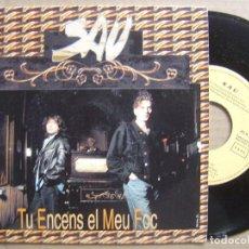 Discos de vinilo: SAU - TU ENCENS EL MEU FOC - SINGLE PROMOCIONAL EMI - 1992. Lote 120245307