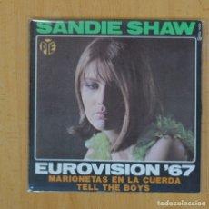 Discos de vinilo: SANDIE SHAW - MARIONETAS EN LA CUERDA / TELL THE BOYS - SINGLE. Lote 120254591