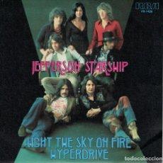 Discos de vinil: JEFFERSON STARSHIP - LIGHT THE SKY ON FIRE / HYPERDRIVE (SINGLE ESPAÑOL, GRUNT RECORDS 1979). Lote 120292123