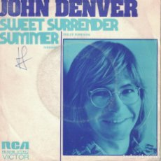 Discos de vinilo: JOHN DENVER - SWEET SURRENDER / SUMMER (SINGLE ESPAÑOL, RCA 1975). Lote 120305483