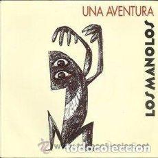 Discos de vinilo: LOS MANOLOS - UNA AVENTURA / QUALSEVOL NIT POT SORTIR EL SOL - MAXISINGLE 1992. Lote 120313115