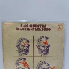 Discos de vinilo: SINGLE ** SAN QUINTIN ** BLACKIE ** COVER/ EXCELLENT / ** SINGLE/ NEAR MINT ** 1972. Lote 120315507
