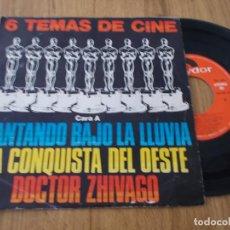Discos de vinilo: 6 TEMAS DE CINE. CANTANDO BAJO LA LLUVIA,LA CONQUISTA DEL OESTE, DOCTOR ZHIVAGO.. Lote 120327259