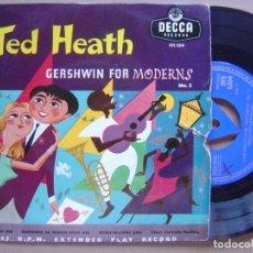 Discos de vinilo: TED HEATH GERSHWIN FOR MODERNS N2 - EP INGLES DECCA. Lote 120336503