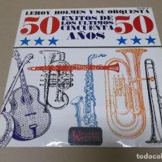 Discos de vinilo: LEROY HOLMES Y SU ORQUESTA (LP) 50 EXITOS DE LOS ULTIMOS 50 AÑOS AÑO 1972. Lote 120339403