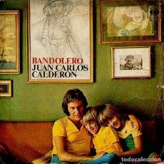 Discos de vinilo: JUAN CARLOS CALDERON / BANDOLERO / MELODIA PERDIDA (SINGLE 1974). Lote 120341359