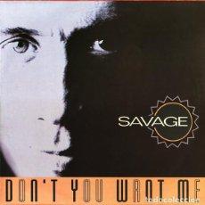 Discos de vinil: SAVAGE - DON'T YOU WANT ME - BLANCO Y NEGRO - MX-509 - SPAIN. Lote 120363271